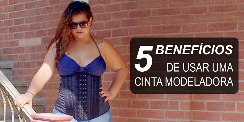05 BENEFÍCIOS DE USAR UMA CINTA MODELADORA